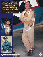 U.S. Navy Uniforms in World War II Series: U.S. Naval Aviation Flying Clothing and Gear