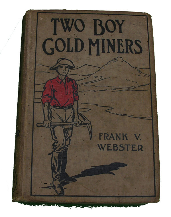 Boys Series Book- Two Boy Gold Miners