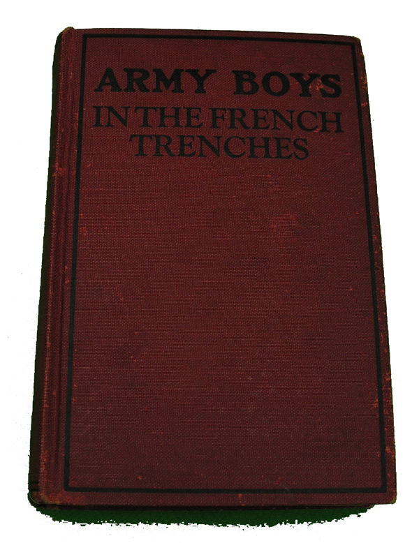 Boys Series Book- The Army Boys in the French Trenches