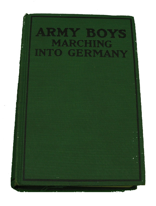 Boys Series Book- The Army Boys Marching into Germany