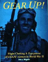 """Gear Up! - Flight Clothing & Equipment of USAAF Airmen in WWII"""